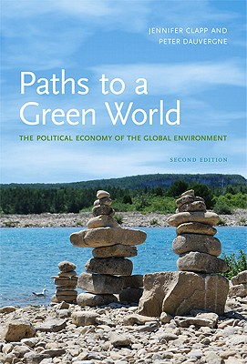 Paths to a Green World By Clapp, Jennifer/ Dauvergne, Peter